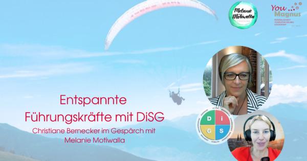 DiSG® Trainer im Gespräch – Melanie Motiwalla über entspannte Führungskräfte